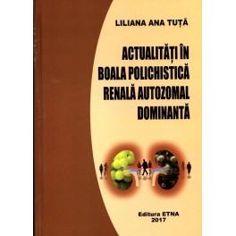 Actualitati in boala polichistica renala autozomal dominanta